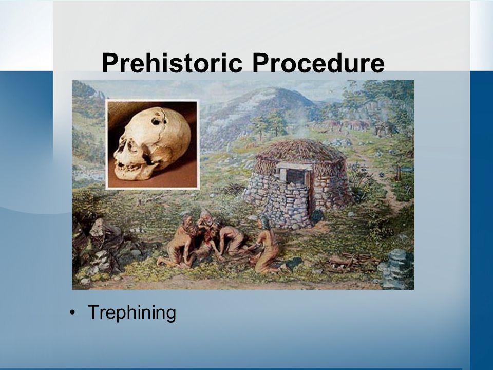 Prehistoric Procedure Trephining