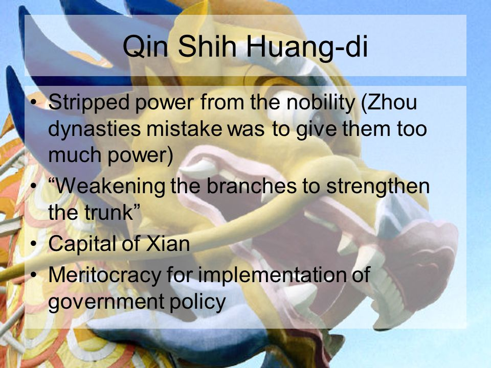 Qin Shih Huang-di Great Wall Hated by Confucians and Daoists Burned all books save medicine, fortune- telling, and agriculture because they were useful Buried hundreds of scholars alive who criticized him
