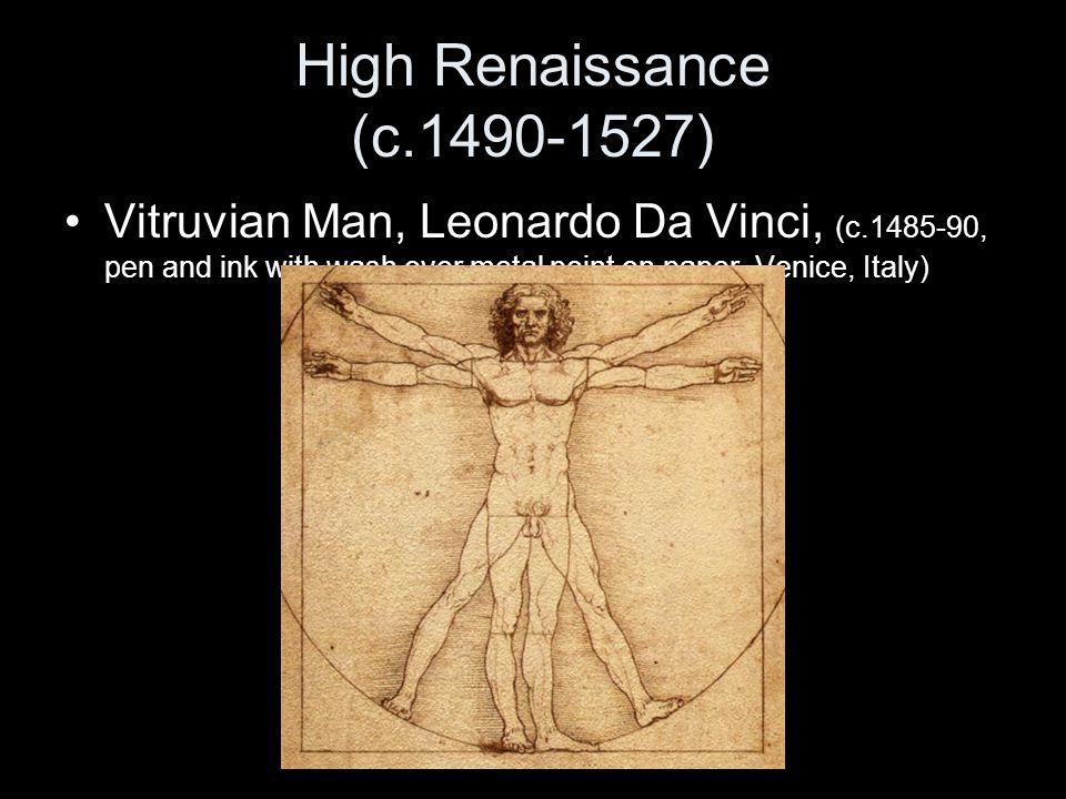 High Renaissance (c.1490-1527) Vitruvian Man, Leonardo Da Vinci, (c.1485-90, pen and ink with wash over metal point on paper, Venice, Italy)