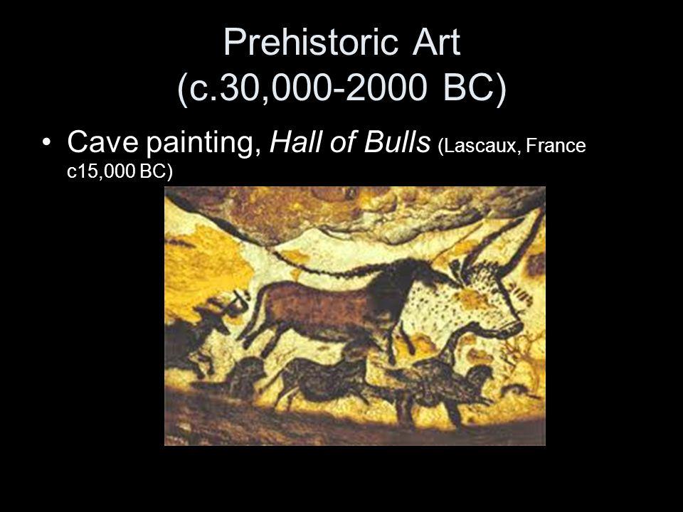 Prehistoric Art (c.30,000-2000 BC) Cave painting, Hall of Bulls (Lascaux, France c15,000 BC)