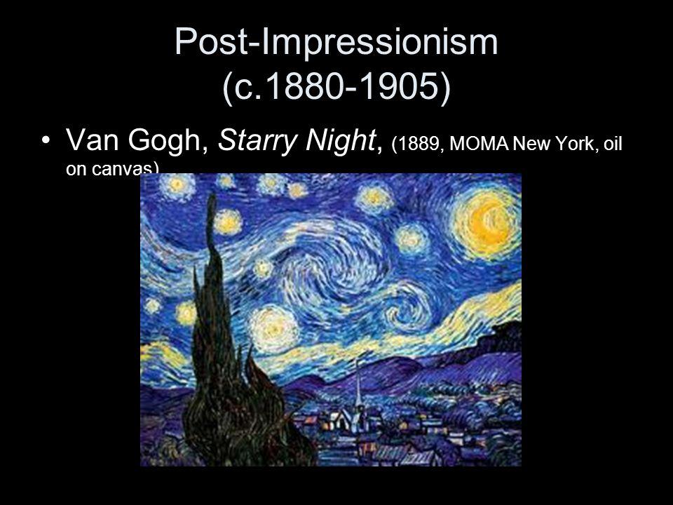 Post-Impressionism (c.1880-1905) Van Gogh, Starry Night, (1889, MOMA New York, oil on canvas)