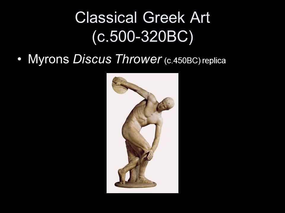 Classical Greek Art (c.500-320BC) Myrons Discus Thrower (c.450BC) replica