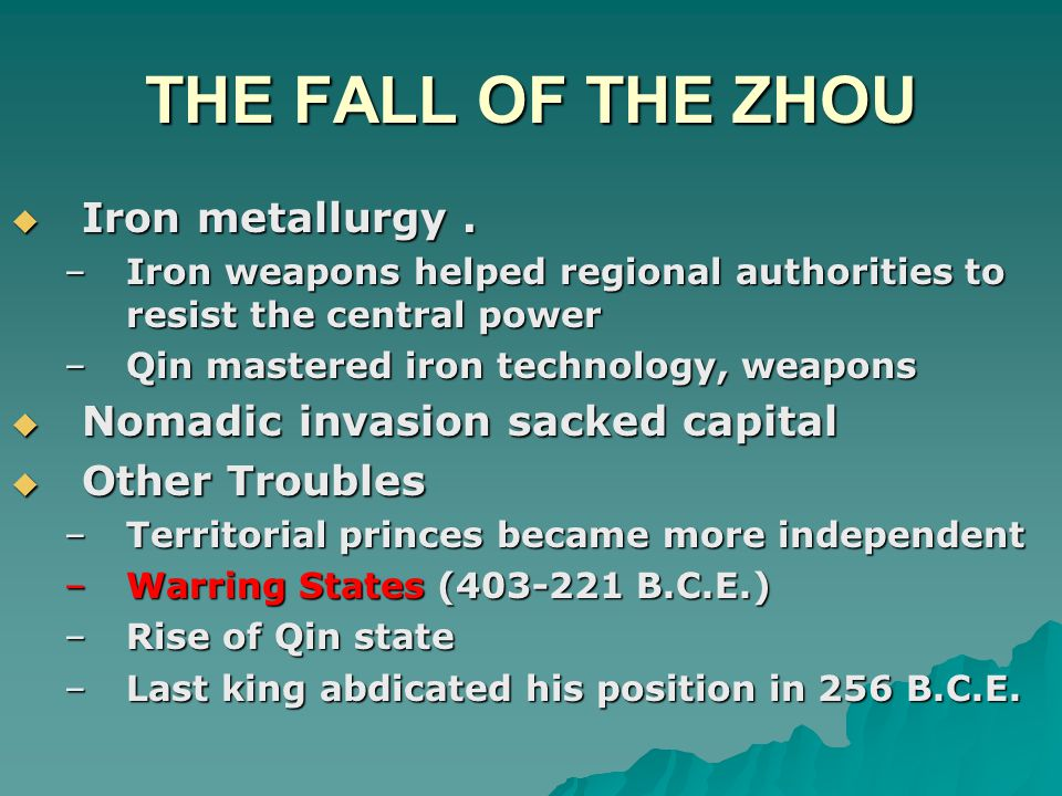 THE FALL OF THE ZHOU  Iron metallurgy.