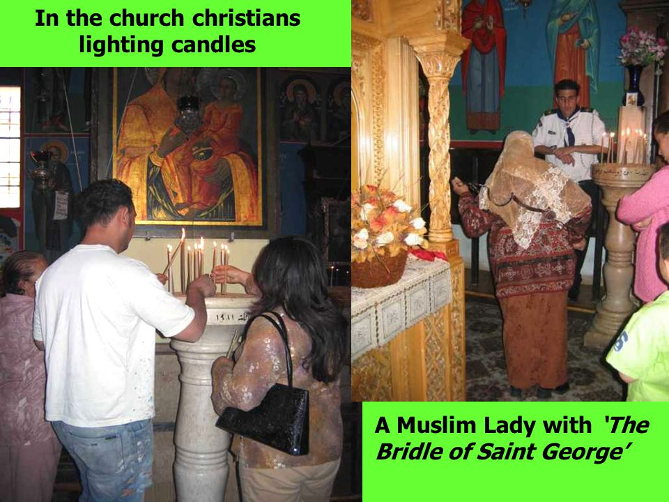 In the church christians lighting candles A Muslim Lady with 'The Bridle of Saint George'
