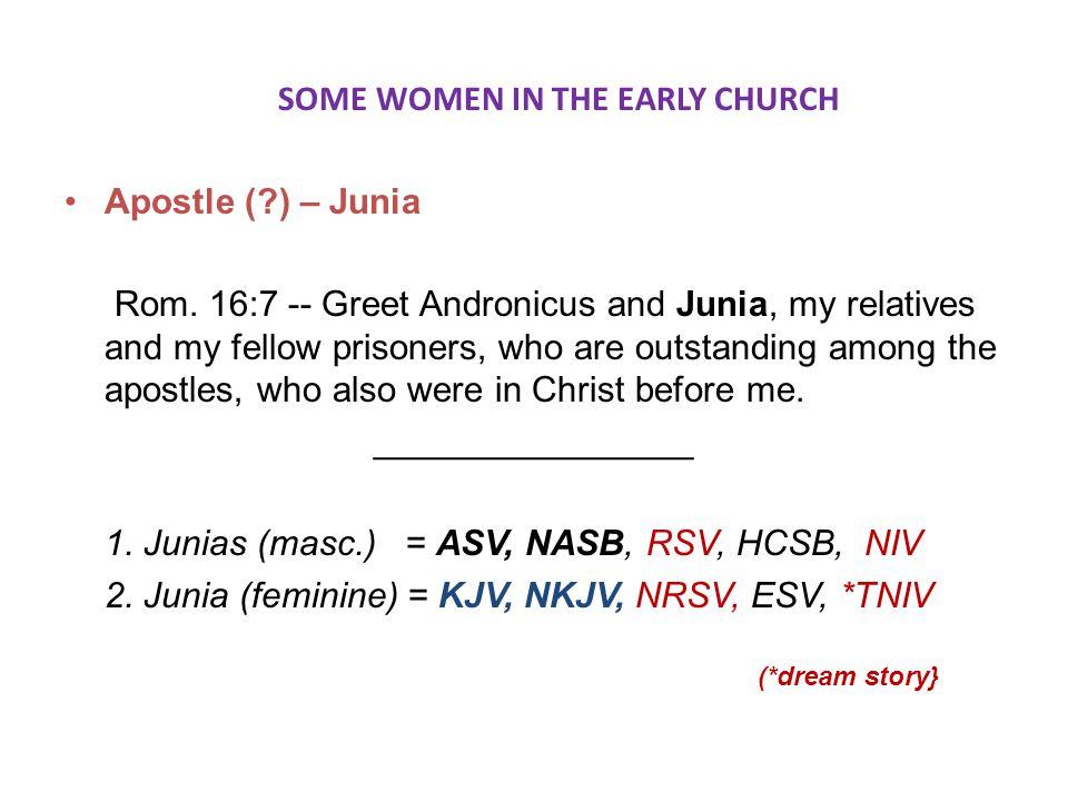 Apostle (?) – Junia Rom.