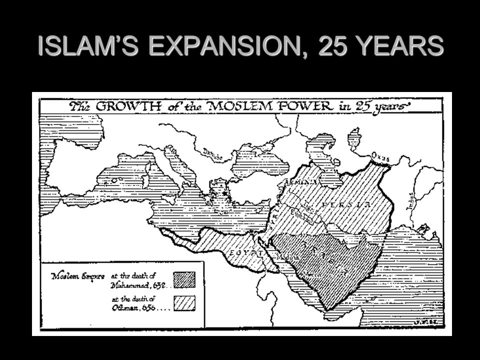 ISLAM'S EXPANSION, 25 YEARS