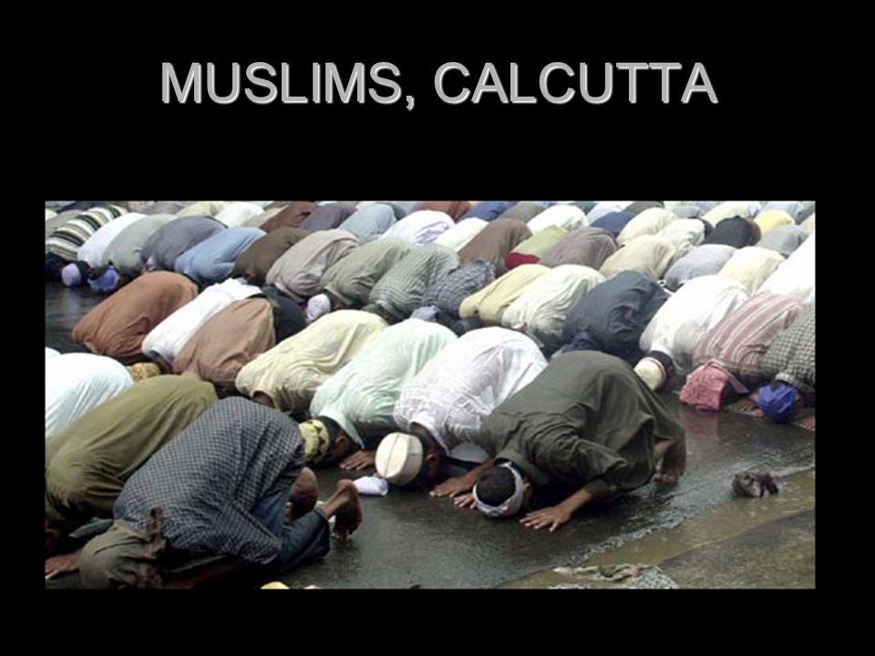 MUSLIMS, CALCUTTA