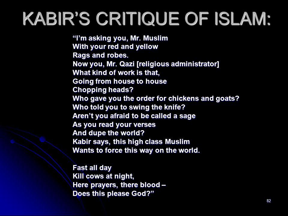 82 KABIR'S CRITIQUE OF ISLAM: I'm asking you, Mr.