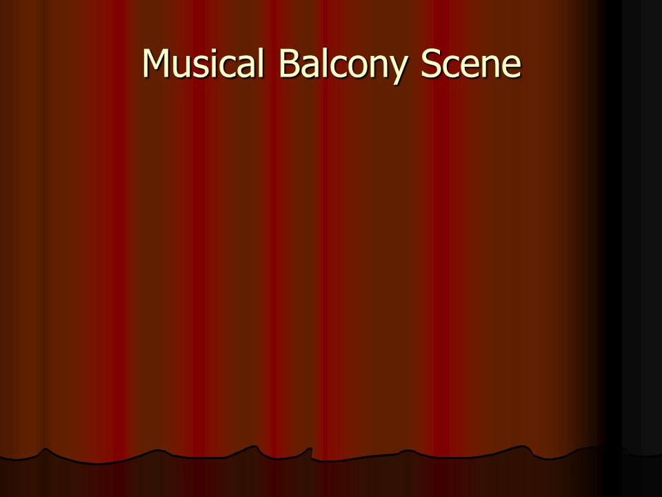 Musical Balcony Scene