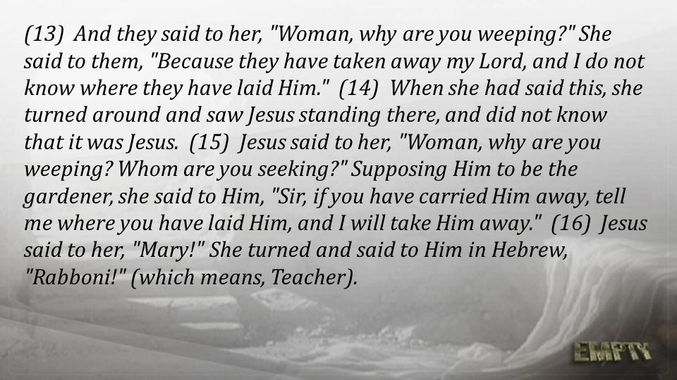 (13) And they said to her,