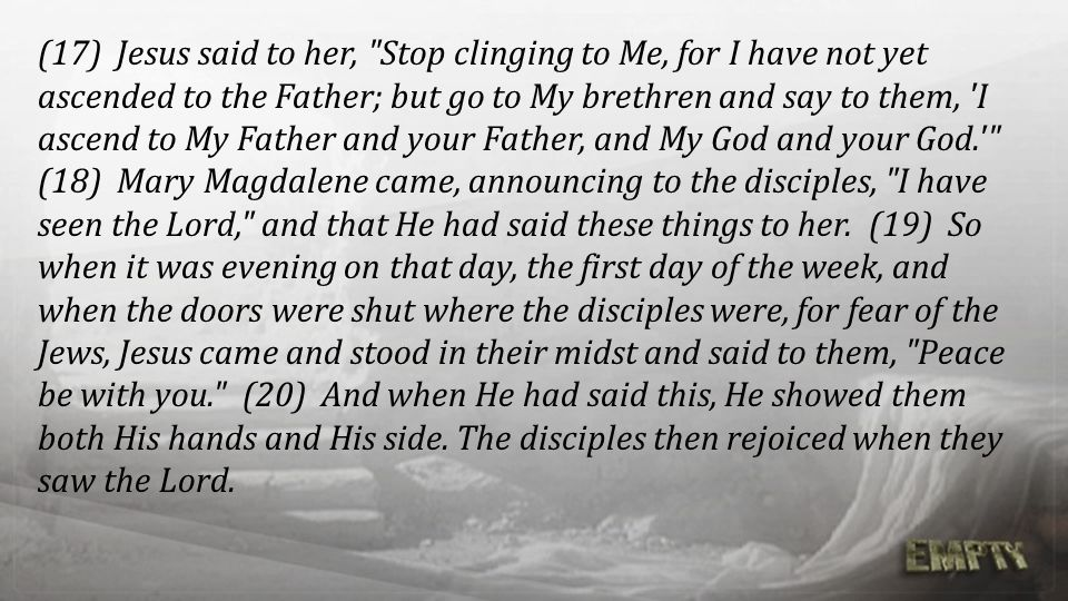 (17) Jesus said to her,