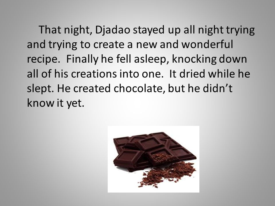 That night, Djadao stayed up all night trying and trying to create a new and wonderful recipe. Finally he fell asleep, knocking down all of his creati