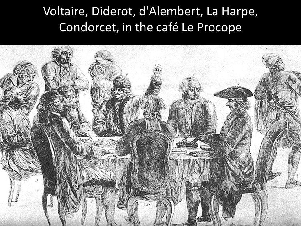 Voltaire, Diderot, d Alembert, La Harpe, Condorcet, in the café Le Procope