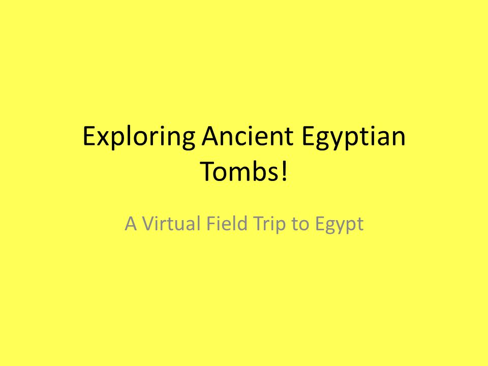 Exploring Ancient Egyptian Tombs! A Virtual Field Trip to Egypt