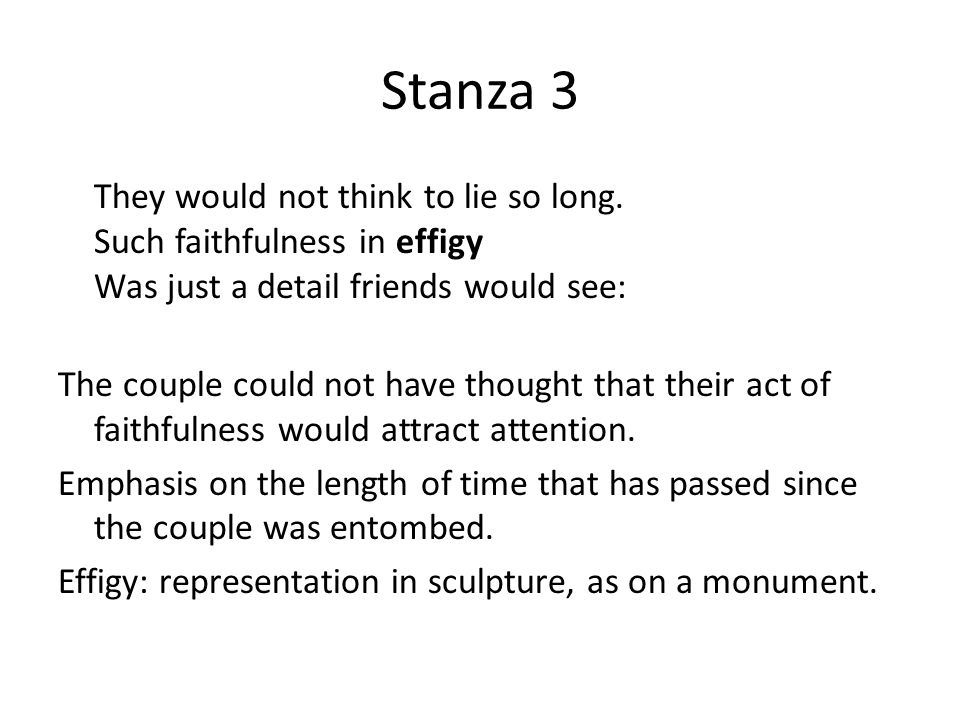 Stanza 3 They would not think to lie so long.