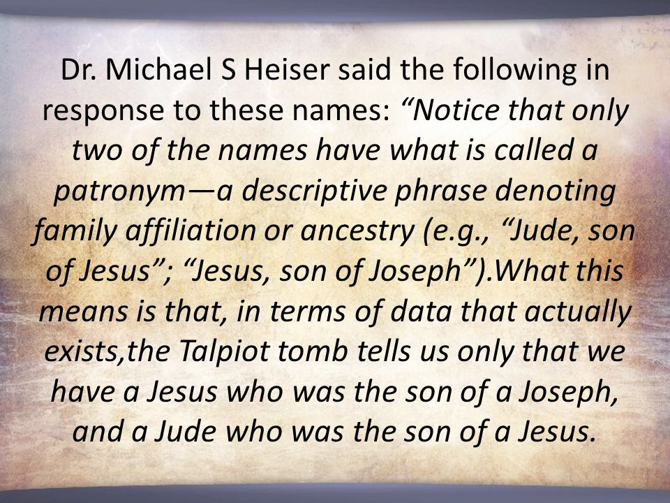 """Dr. Michael S Heiser said the following in response to these names: """"Notice that only two of the names have what is called a patronym—a descriptive ph"""