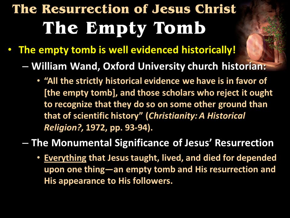The empty tomb is well evidenced historically. The empty tomb is well evidenced historically.