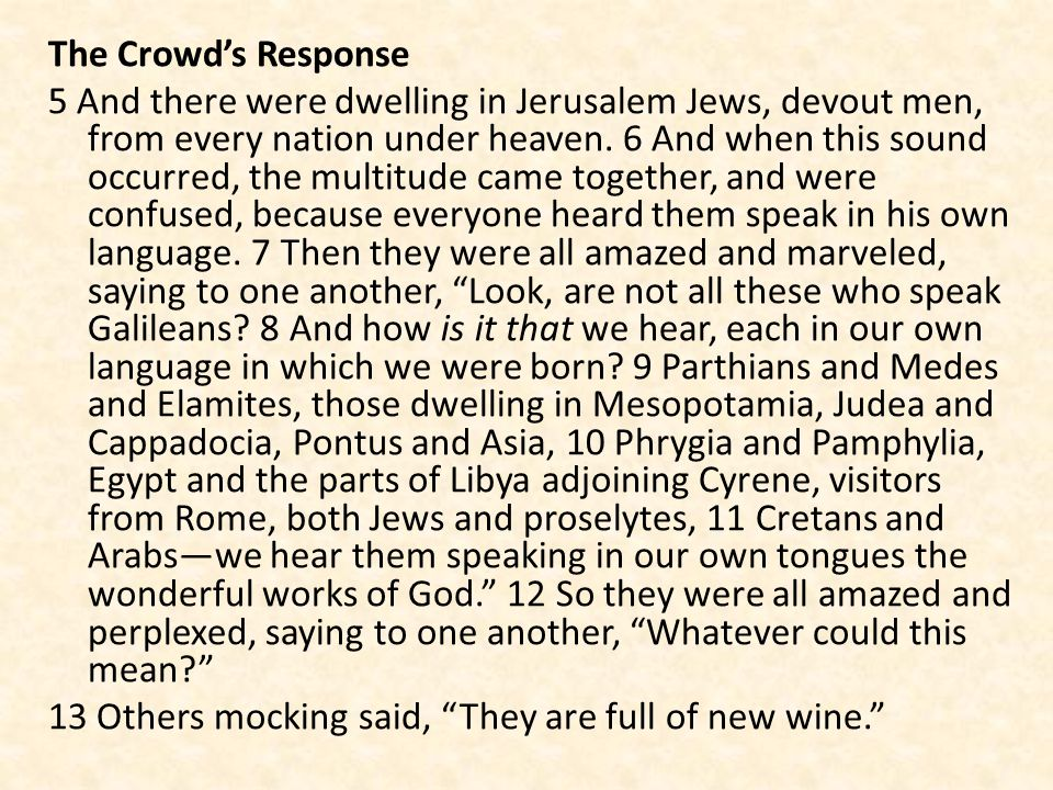 The Crowd's Response 5 And there were dwelling in Jerusalem Jews, devout men, from every nation under heaven.