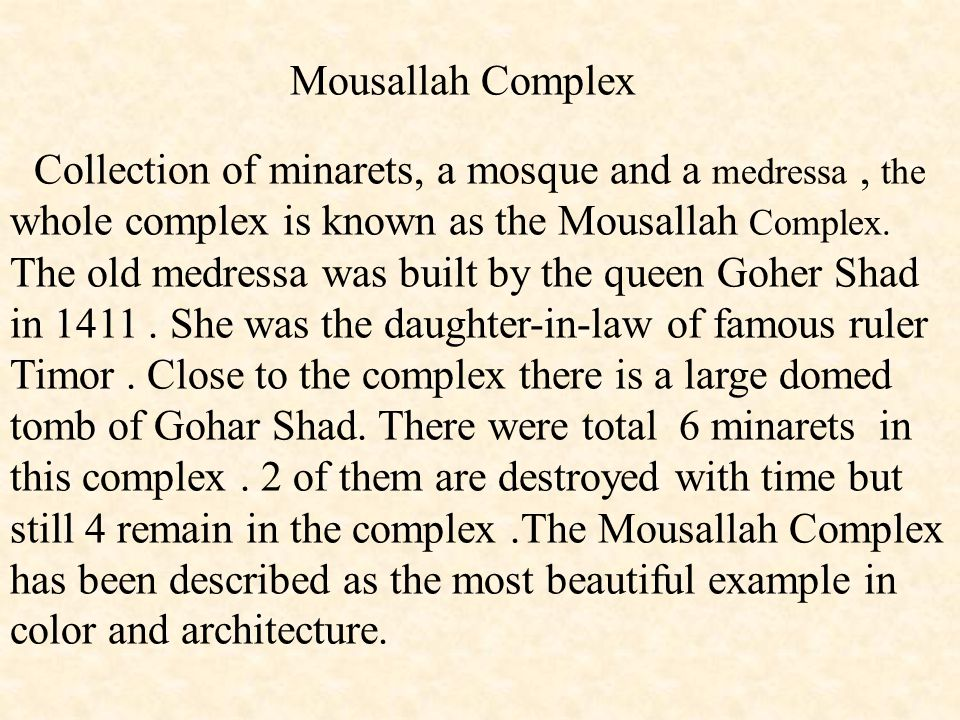 Mousallah Complex Collection of minarets, a mosque and a medressa, the whole complex is known as the Mousallah Complex.