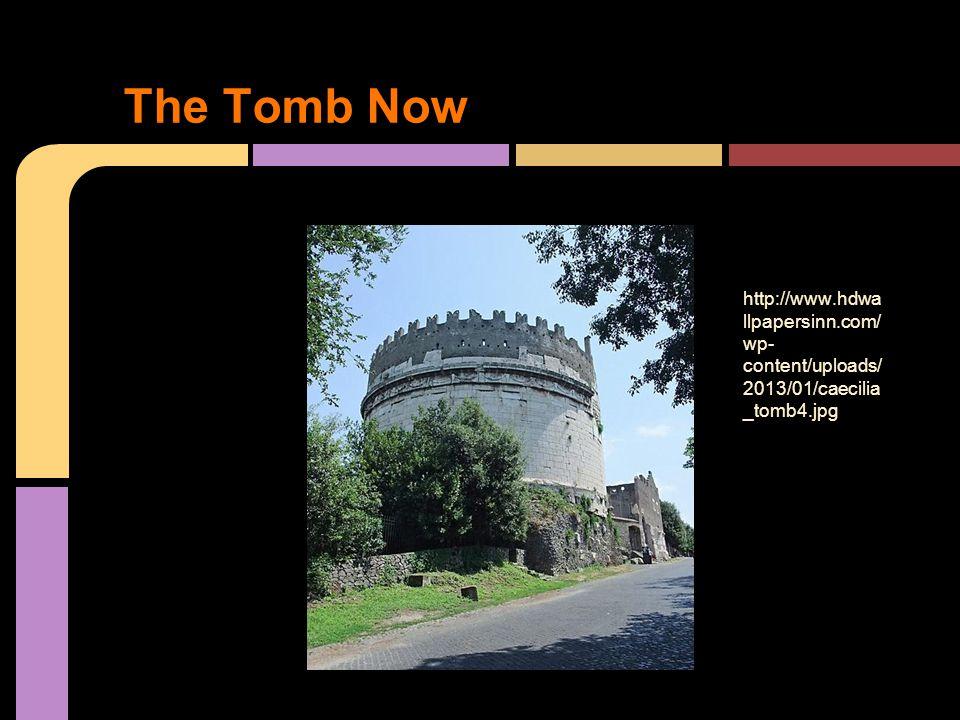 The Tomb Now http://www.hdwa llpapersinn.com/ wp- content/uploads/ 2013/01/caecilia _tomb4.jpg