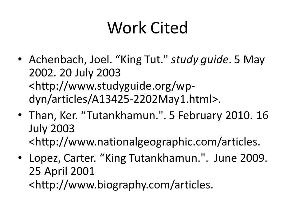 Work Cited Achenbach, Joel. King Tut. study guide.