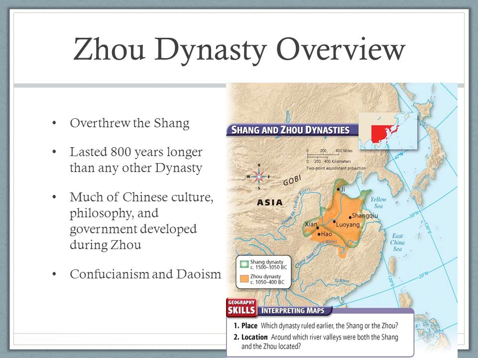 Zhou Dynasty Overview Overthrew the Shang Lasted 800 years longer than any other Dynasty Much of Chinese culture, philosophy, and government developed during Zhou Confucianism and Daoism