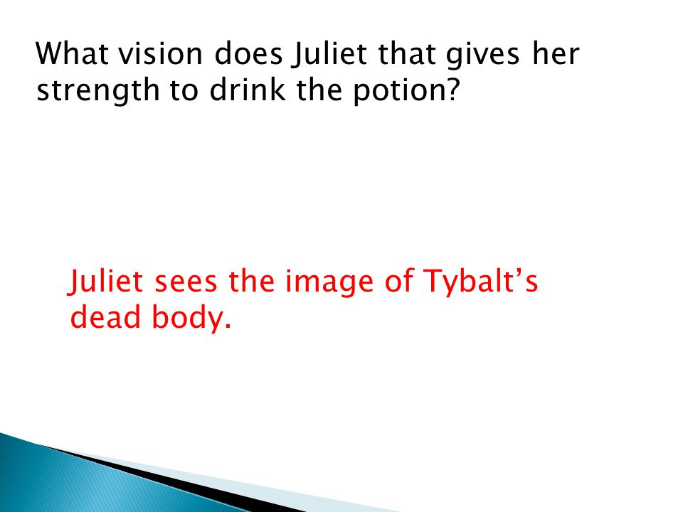 What vision does Juliet that gives her strength to drink the potion.