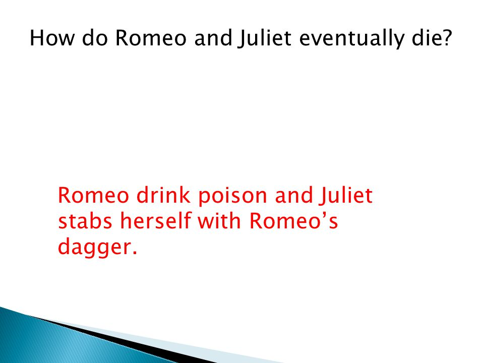 How do Romeo and Juliet eventually die.