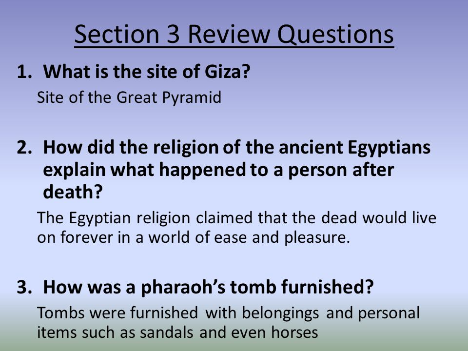 Section 3 Review Questions 1.What is the site of Giza.