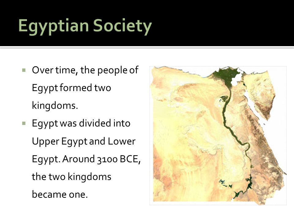  It is believed that the king of Upper Egypt led his forces into Lower Egypt.