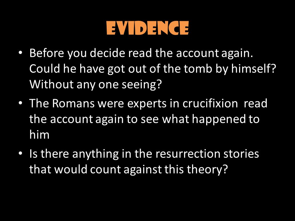 Evidence Before you decide read the account again.