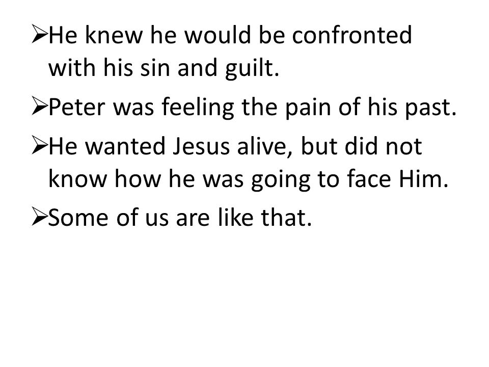  He knew he would be confronted with his sin and guilt.