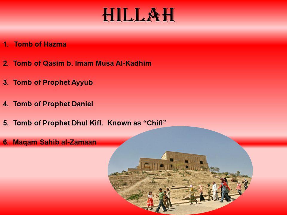 hillah 1.Tomb of Hazma 2. Tomb of Qasim b. Imam Musa Al-Kadhim 3.