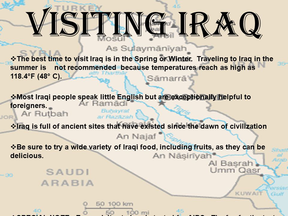 Visiting Iraq  The best time to visit Iraq is in the Spring or Winter.