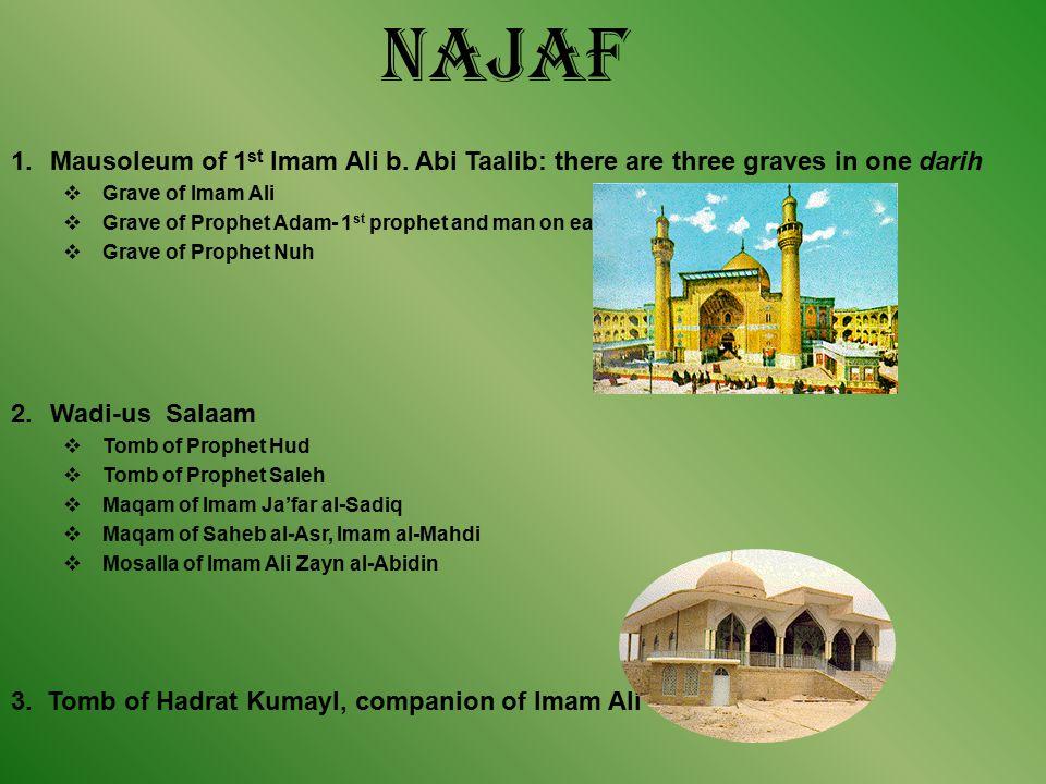 Najaf 1.Mausoleum of 1 st Imam Ali b.