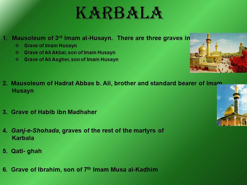 KARBALA 1.Mausoleum of 3 rd Imam al-Husayn.