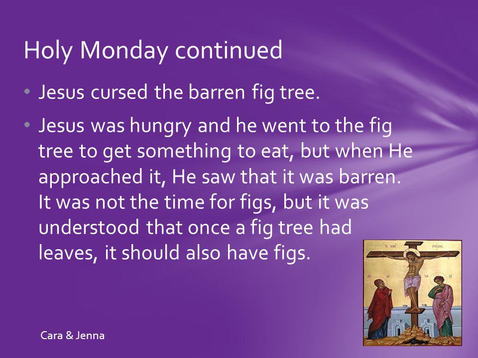 On Tuesday morning Jesus returned to Jerusalem.