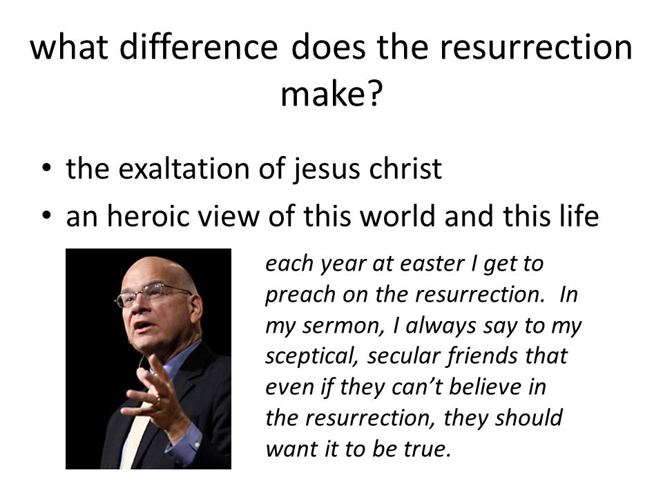 what difference does the resurrection make.