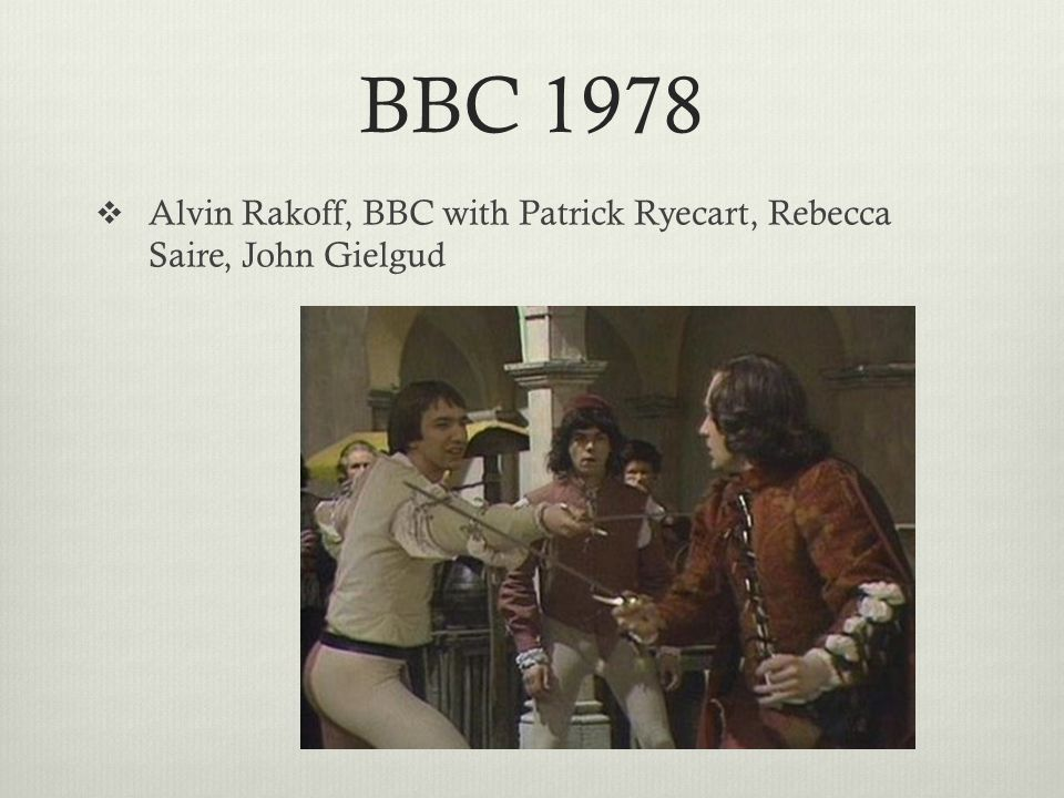 BBC 1978  Alvin Rakoff, BBC with Patrick Ryecart, Rebecca Saire, John Gielgud