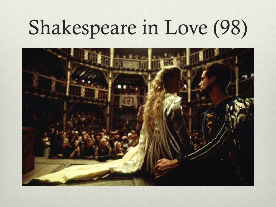 Shakespeare in Love (98)