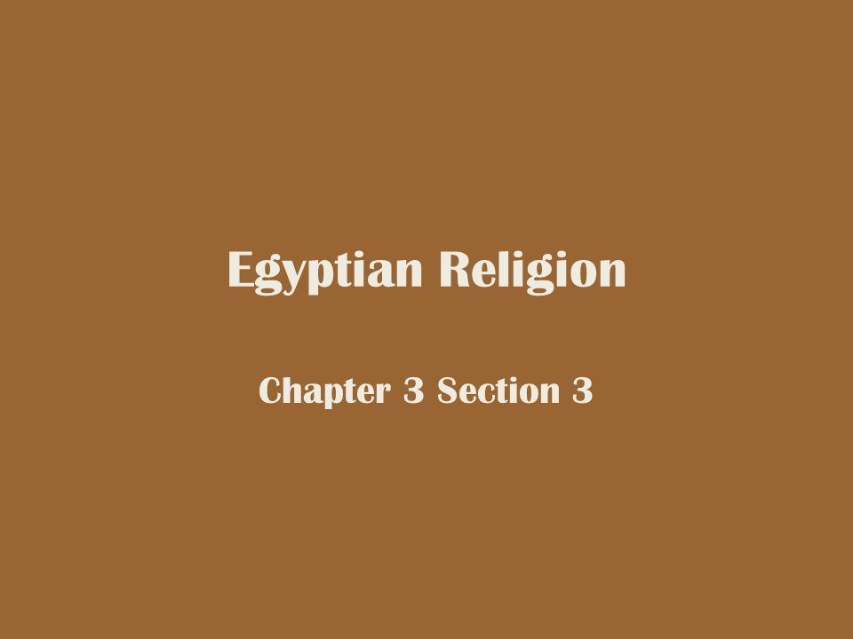 Egyptian Religion Chapter 3 Section 3