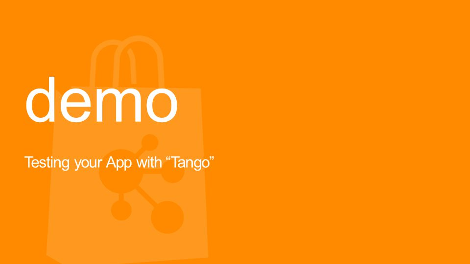 demo Testing your App with Tango