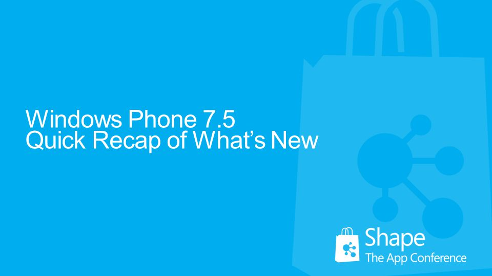 Windows Phone 7.5 Quick Recap of What's New