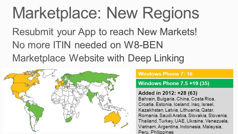 Windows Phone 7: 16 Windows Phone 7.5 +19 (35) Added in 2012: +28 (63) Bahrain, Bulgaria, China, Costa Rica, Croatia, Estonia, Iceland, Iraq, Israel,