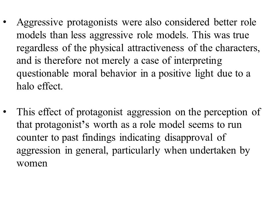Aggressive protagonists were also considered better role models than less aggressive role models.