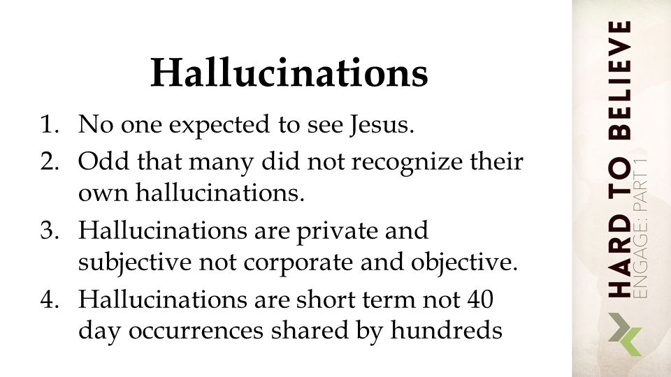 Hallucinations 1.No one expected to see Jesus.