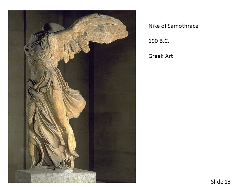 Nike of Samothrace 190 B.C. Greek Art Slide 13
