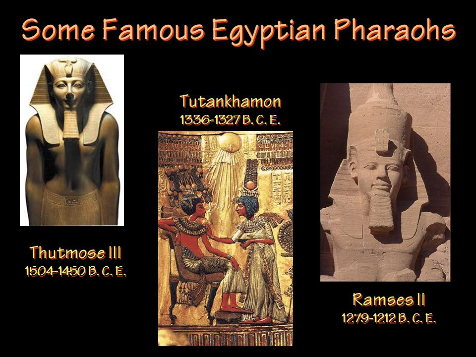 Some Famous Egyptian Pharaohs Thutmose III 1504-1450 B.