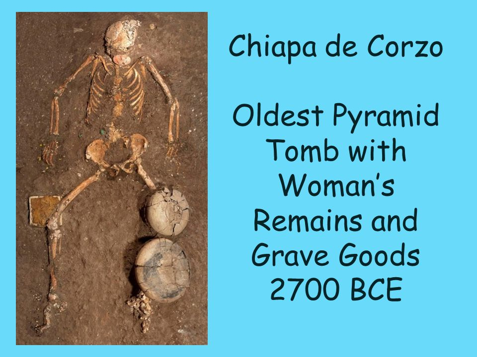Chiapa de Corzo Oldest Pyramid Tomb with Woman's Remains and Grave Goods 2700 BCE