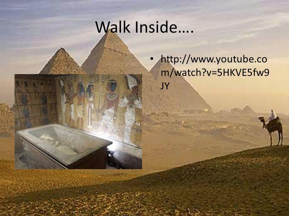 Walk Inside…. http://www.youtube.co m/watch v=5HKVE5fw9 JY